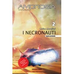 AMBROSIA - 2 I NECRONAUTI di Maico Morellini