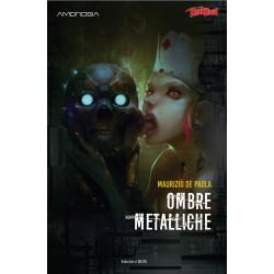 Ombre Metalliche di Maurizio De Paola