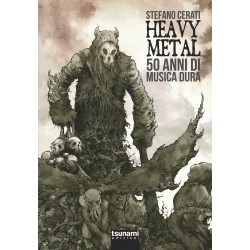 Stefano Cerati - HEAVY METAL 50 anni di musica dura