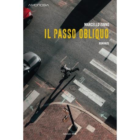 IL PASSO OBLIQUO di Marcello Zinno